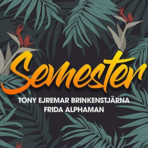 Tony Ejremar, Brinkenstjärna, Frida & Alphaman