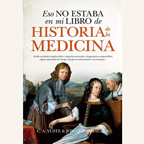 Eso no estaba en mi libro de Historia de la Medicina [That Was Not in My History of Medicine Book] cover art