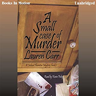 A Small Case of Murder     A Joshua Thornton Mystery Series, Book 1              By:                                                                                                                                 Lauren Carr                               Narrated by:                                                                                                                                 Kevin Foley                      Length: 15 hrs and 16 mins     57 ratings     Overall 3.7
