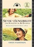 SENSE AND SENSIBILITY: SCREENPLAY AND DIARIES: The Screenplay and Diaries (The Shooting Script)