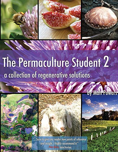 The Permaculture Student 2: A Collection of Regenerative Solutions (2)