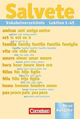 Salvete - Aktuelle Ausgabe: Vokabelverzeichnis zu den Schülerbüchern: Lektion 1-45 (Salvete - Lehrwerk für Latein als 1., 2. und 3. Fremdsprache / Aktuelle Ausgabe)