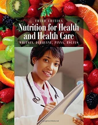 Nutrition for Health and Health Care (with InfoTrac 1-Semester Printed Access Card) by Whitney, Ellie, DeBruyne, Linda Kelly, Pinna, Kathryn, Rolfe (2006) Paperback