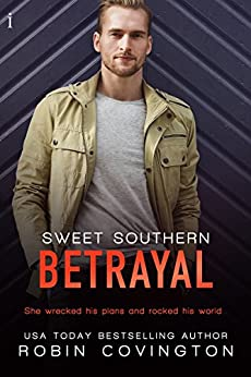 Sweet Southern Betrayal (The Boys Are Back in Town Book 3) by [Robin Covington]