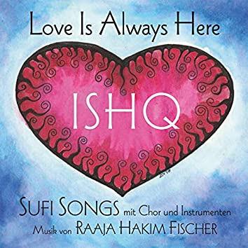 Ishq - Love Is Always Here