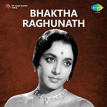 Bhaktha Raghunath (Original Motion Picture Soundtrack)