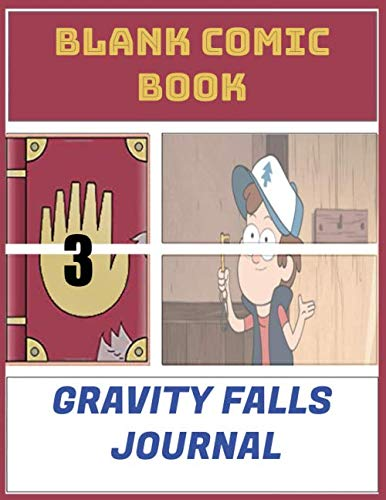 Blank Comic Book Gravity falls journal: 3 Create Your Own Comics With This Comic Book Journal Notebook Cartoon Size 8.5' x 11', 110 Pages