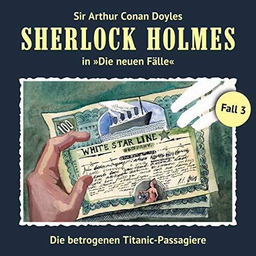 Teil 23 - Die neuen Fälle, Fall 3: Die betrogenen Titanic-Passagiere