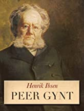 Peer Gynt (Henrik Ibsens samlede verker Book 17) (Danish Edition)