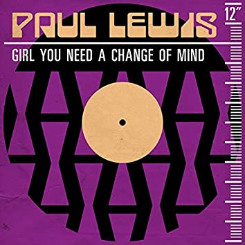 Girl You Need a Change of Mind