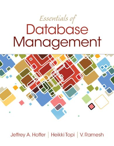 Compare Textbook Prices for Essentials of Database Management 1 Edition ISBN 9780133405682 by Hoffer, Jeffrey A.,Topi, Heikki,Venkataraman, Ramesh
