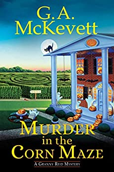 Murder in the Corn Maze (A Granny Reid Mystery Book 2) by [G. A. McKevett]
