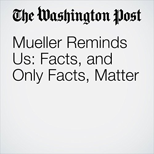 Mueller Reminds Us: Facts, and Only Facts, Matter copertina