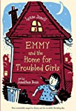 Emmy and the Home for Troubled Girls (Emmy and the Rat, 2)