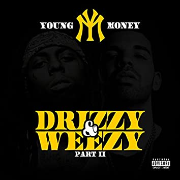 Drizzy & Weezy Part II