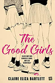 The good girls par Claire Eliza Bartlett