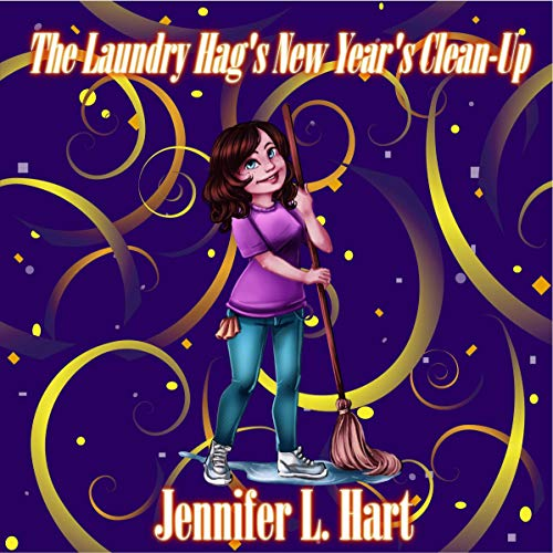 The Laundry Hag's New Year's Clean-Up Audiobook By Jennifer L. Hart cover art