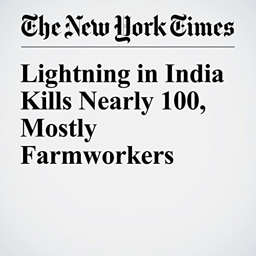 Lightning in India Kills Nearly 100, Mostly Farmworkers cover art