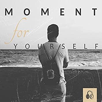 Moment for Yourself – Melody, Amicable, Quiet, Without Words, Relax, Restart, Rest, Hang, Evenness