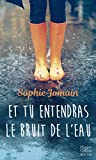 Et tu entendras le bruit de l'eau - Un roman féminin feel-good mêlant amour, introspection et découverte de soi