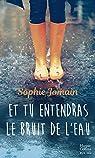 Et tu entendras le bruit de l'eau: Un roman féminin feel-good mêlant amour, introspection et découverte de soi par Jomain