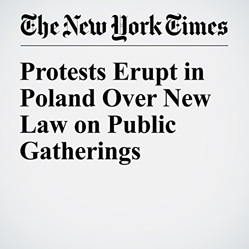 『Protests Erupt in Poland Over New Law on Public Gatherings』のカバーアート