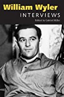 William Wyler: Interviews (Conversations with Filmmakers Series) by Unknown(2009-10-27)