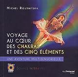 Voyage au coeur des chakras et des cinq éléments - Une aventure multi-sensorielle (1DVD)