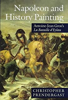 Napoleon and History Painting: Antoine-Jean Gros's