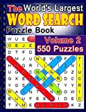 The World's Largest Word Search Puzzle Book Volume 2: 550 Puzzles