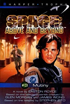 Paperback Mutiny (Space: Above and Beyond - Harper Trophy Series, Book 3) Book