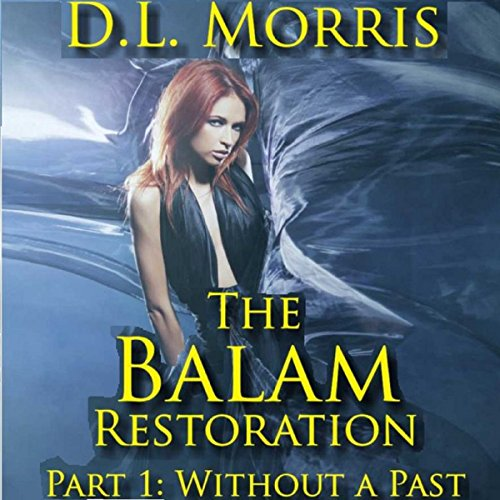 The Balam Restoration, Part 1: Without a Past audiobook cover art