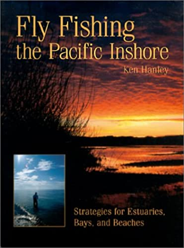 Books By Ken Hanley_fly Fishing The Pacific Inshore Strategies For ...