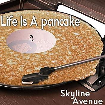 Life Is a Pancake