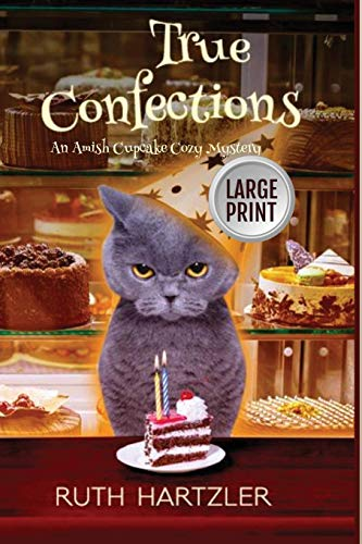 True Confections Large Print (Amish Cupcake Cozy Mystery Large Print)