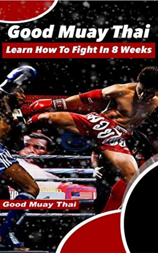8 Week Muay Thai Curriculum: Lessons to build technique (English Edition)