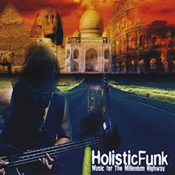 Holistic Funk Music for the Millenium Highway