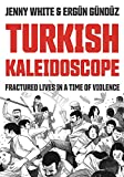 Turkish Kaleidoscope: Fractured Lives in a Time of Violence (English Edition)