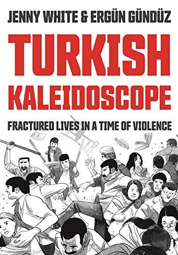 Turkish Kaleidoscope: Fractured Liv…