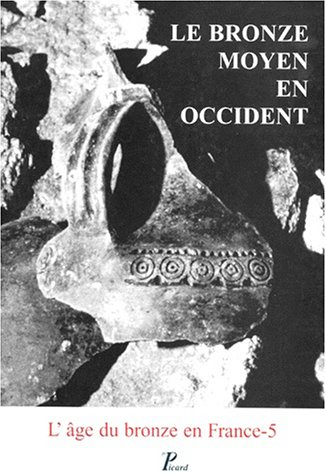 Le Bronze moyen en Occident, volume 5. La culture des Duffaits et la civilisation des Tumulus