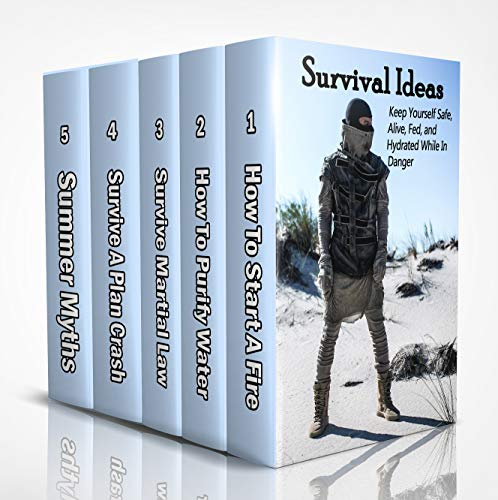 Survival Ideas: Keep Yourself Safe, Alive, Fed, and Hydrated While In Danger: (Wilderness Survival, Survive a Plane Crash, Survival During Martial Law) by [Patrick Harris, Ian London]