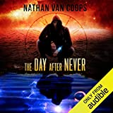 The Day After Never: A Time Travel Adventure: In Times Like These, Book 3