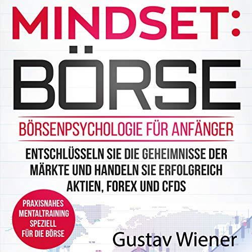 Mindset: Börse - Börsenpsychologie für Anfänger [Mindset: Stock Exchange - Stock Market Psychology for Beginners] audiobook cover art