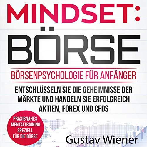 Mindset: Börse - Börsenpsychologie für Anfänger [Mindset: Stock Exchange - Stock Market Psychology for Beginners] Audiobook By Gustav Wiener, Cherry Finance cover art