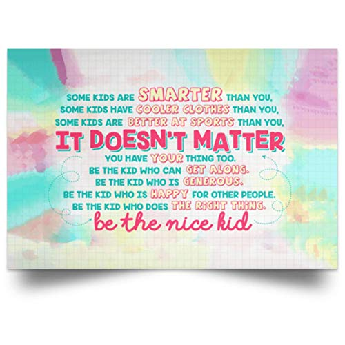 Amazing Paper Poster Some Kids are Smarter Than You It's Doesn't Matter Be The Nice Kid Gift Family Unisex Awesome On Birthday, Decor Home Durable Print 24x36
