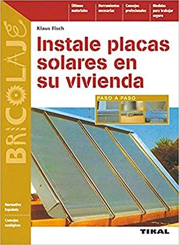 Instale placas solares en su vivienda (Bricolaje)