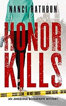 Honor Kills: PI Angelina Bonaparte Crime Thrillers #3 (Angelina Bonaparte Mysteries) by [Nanci Rathbun]