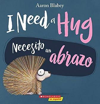 I Need a Hug / Necesito un abrazo  Bilingual   Spanish Edition
