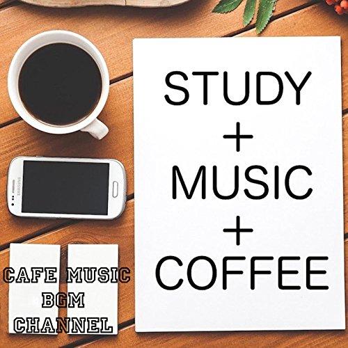 STUDY+MUSIC+COFFEE ~勉強用カフェBGM~