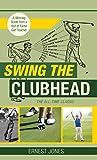 Swing the Clubhead (Golf digest classic series)